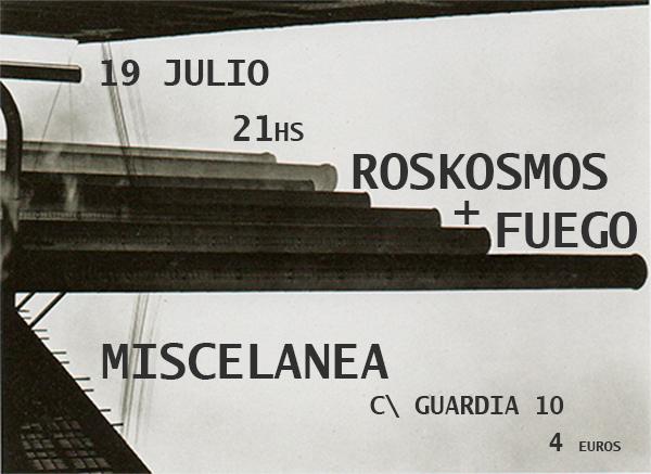 Roskosmos + Fuego en el Miscelanea